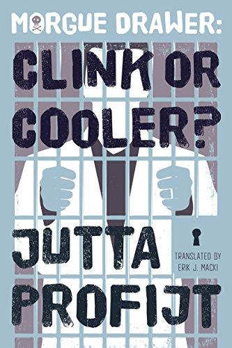 - Morgue Drawer: Clink or Cooler?