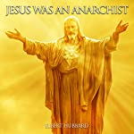 Jesus Was an Anarchist | Elbert Hubbard