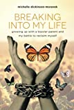 #6: Breaking Into My Life: Growing Up with a Bipolar Parent and My Battle to Reclaim Myself