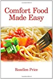 Comfort Food Made Easy, Rosellen Price, 143431720X