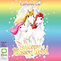 The Unicorns of Blossom Wood Audiobook by Catherine Coe Narrated by Elaine Claxton
