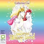 The Unicorns of Blossom Wood | Catherine Coe
