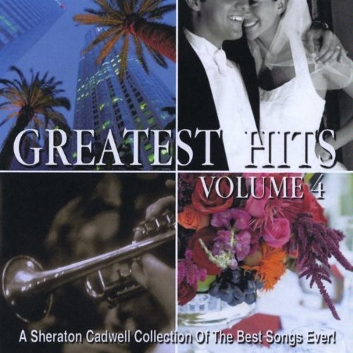Collection of the Best Songs Ever-Greatest 4 by Sheraton Cadwell ()