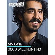 Dev Patel: Good Will Hunting