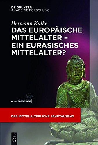 Das europäische Mittelalter – ein eurasisches Mittelalter? (Das mittelalterliche Jahrtausend, Band 3) Taschenbuch – 1. Juni 2016 Hermann Kulke De Gruyter Akademie Forschung 3110476150 Europa
