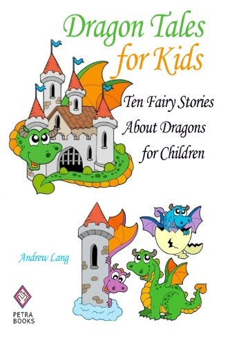 Dragon Tales for Kids: Ten Fairy Stories About Dragons for Children ebook