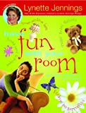 Have Fun with Your Room, Lynette Jennings, 0689825854