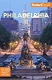 Fodor s Philadelphia: with Valley Forge, Bucks County, the Brandywine Valley, and Lancaster County (Full-color Travel Guide)