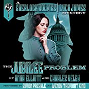 The Jubilee Problem: A Sherlock Holmes and Lucy James Mystery: The Sherlock Holmes and Lucy James Mysteries, Book 5 | Charles Veley, Anna Elliott