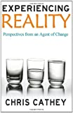 Experiencing Reality, Chris Cathey, 1466454490