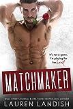 Matchmaker (Irresistible Bachelors Book 6)
