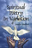 Spiritual Poetry in Variation, Jennifer Woullard, 1434310442