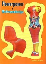 Flowerpower & Weltraumdesign: Lebens- und Wohnkultur der 60er und 70er Jahre