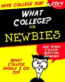 What College Should I Go To?: And Other College Questions Answered