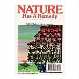 Book Nature Has a Remedy by Bernard Jensen (1979-06-24)