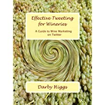 Effective Tweeting For Wineries: A Guide to Wine Marketing on Twitter