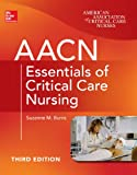 Image de AACN Essentials of Critical Care Nursing, Third Edition (Chulay, AACN Essentials of Critical Care Nursing)