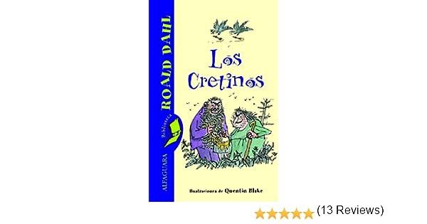 Los Cretinos (ALFAGUARA CLASICOS): Amazon.es: DAHL,ROALD: Libros