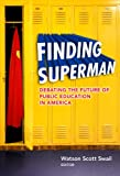 Finding Superman, Watson Scott Swail, 0807753319