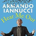 Hear Me Out | Armando Iannucci