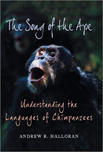 The Song Of The Ape: Understanding The Languages Of Chimpanzees Ebook Rar