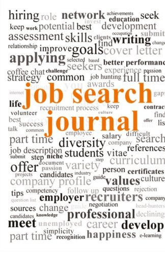 Job Search Journal: 16 weeks-day by day by CreateSpace Independent Publishing Platform