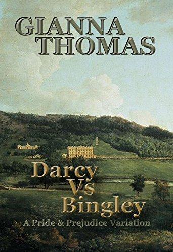 Darcy vs Bingley: A Pride and Prejudice Variation (Darcy Versus Series Book 1)