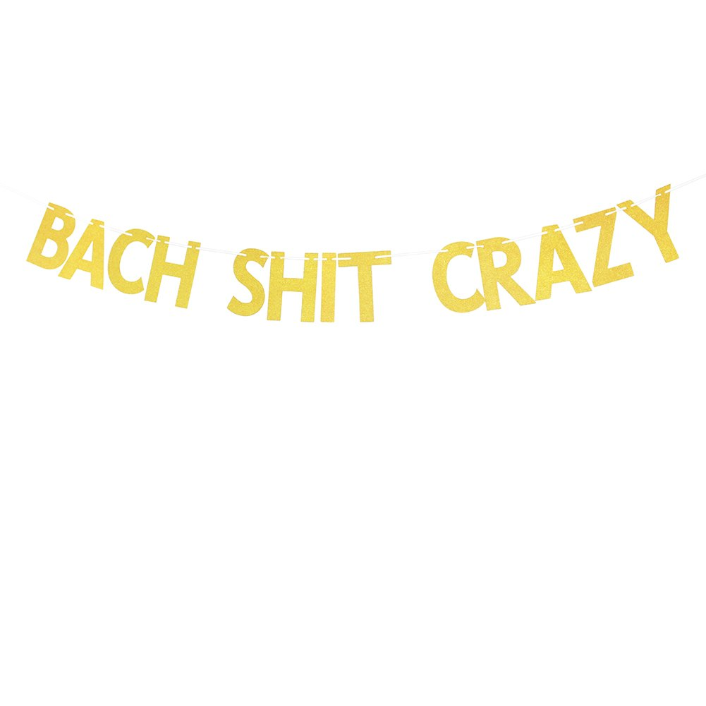 Glitter Gold Bach Shit Crazy Banner, Funny Bachelorette Party Decorations Sign Bride To Be Hen Party Bridal Shower Photo Prop Garlands Bunting Decor