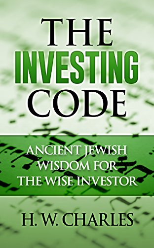 Amazon the investing code ancient jewish wisdom for the wise the investing code ancient jewish wisdom for the wise investor by charles h w fandeluxe Choice Image