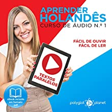 Aprender Holandês - Textos Paralelos [Learn Dutch - Parallel Texts] Audiobook by  Polyglot Planet Narrated by Danique van Vuren, Rodolfo Martins