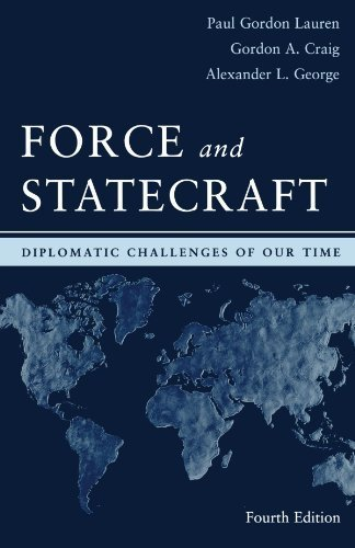 Force and Statecraft: Diplomatic Challenges of Our Time 4th edition by Lauren, Paul Gordon, Craig, Gordon A., George, Alexander L. (2006) Paperback