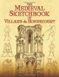 The Medieval Sketchbook of Villard de Honnecourt, Villard De Honnecourt, 0486443582