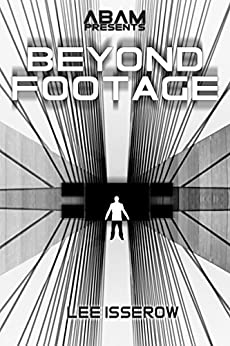 Beyond Footage (The APEX Cycle Book 6) by [Isserow, Lee]