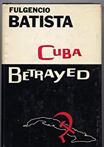 Hardcover Cuba Betrayed Book
