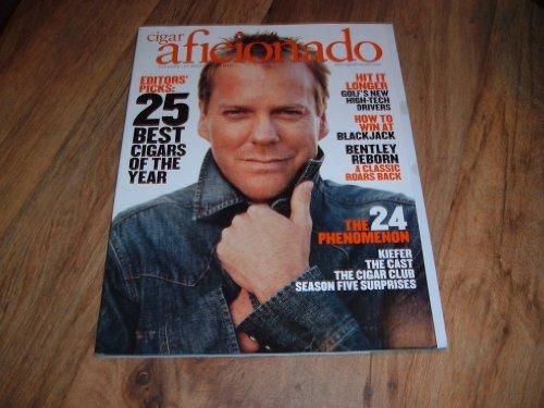 Cigar Aficionado, February 2006-actor Kiefer Sutherland starred as Jack Bauer in Fox TV hit show