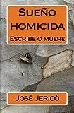 Sueño homicida: Escribe o muere (Spanish Edition)