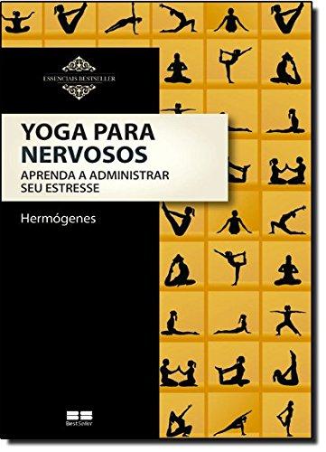 Yoga Para Nervosos - Coleção Essenciais BestSeller