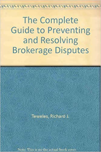 The Complete Guide to Preventing and Resolving Brokerage Disputes