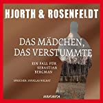 Das Mädchen, das verstummte: Ein Fall für Sebastian Bergman   Michael Hjorth,Hans Rosenfeldt