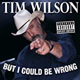But I Could Be Wrong [Explicit]