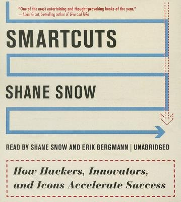 Smartcuts( How Hackers Innovators and Icons Accelerate Success)[SMARTCUTS 5D][UNABRIDGED][Compact Disc]