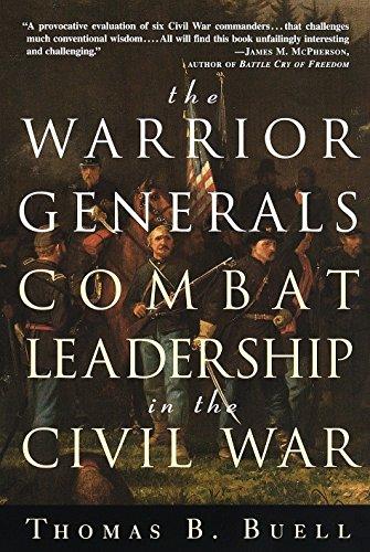 The Warrior Generals: Combat Leadership in the Civil War