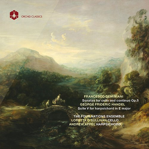 Geminiani: Sonatas for Cello & Continuo; Handel: Suite V for Harpsichord