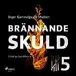 Brännande skuld 5 | Inger Gammelgaard Madsen