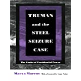 Truman and the Steel Seizure Case: The Limits of Presidential Power (Constitutional Conflicts)