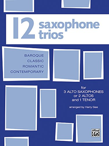 Twelve Saxophone Trios (For 3 Altos or 2 Altos and 1 Tenor) (Music Saxophone Trio)