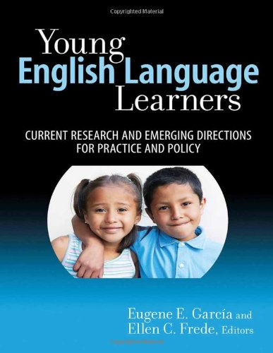 Young English Language Learners: Current Research and Emerging Directions for Practice and Policy (Early Childhood Educa