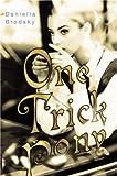 One Trick Pony, Daniella Brodsky, 0385904525