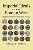 roman imperial coins - Imperial Ideals in the Roman West: Representation, Circulation, Power