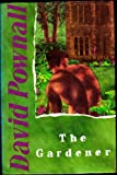 The Gardener, David Pownall, 0575047240